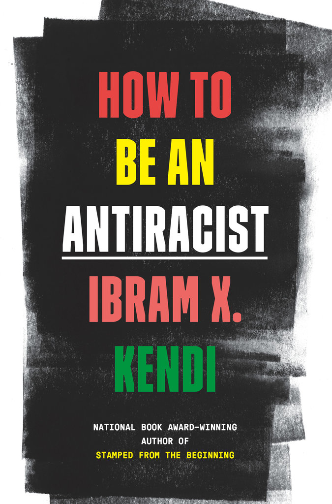 Book cover: How to Be an Antiracist by Ibram X. Kendi