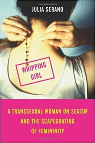 Book cover of Whipping Girl by Serano