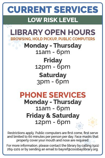 List of current services available at Coos Bay Public Library while in the low risk level.